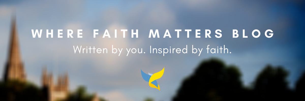 Where Faith Matters Blog. Written by you, inspired by faith