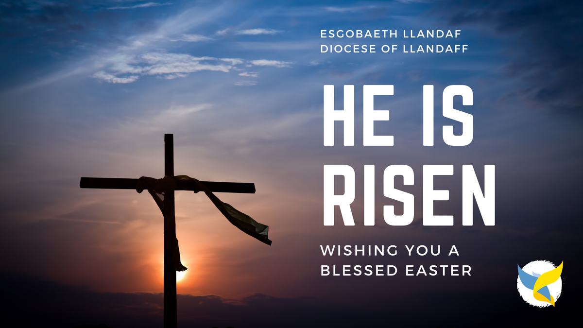 He is Risen - Diocese of Llandaff wishes you a Blessed Easter