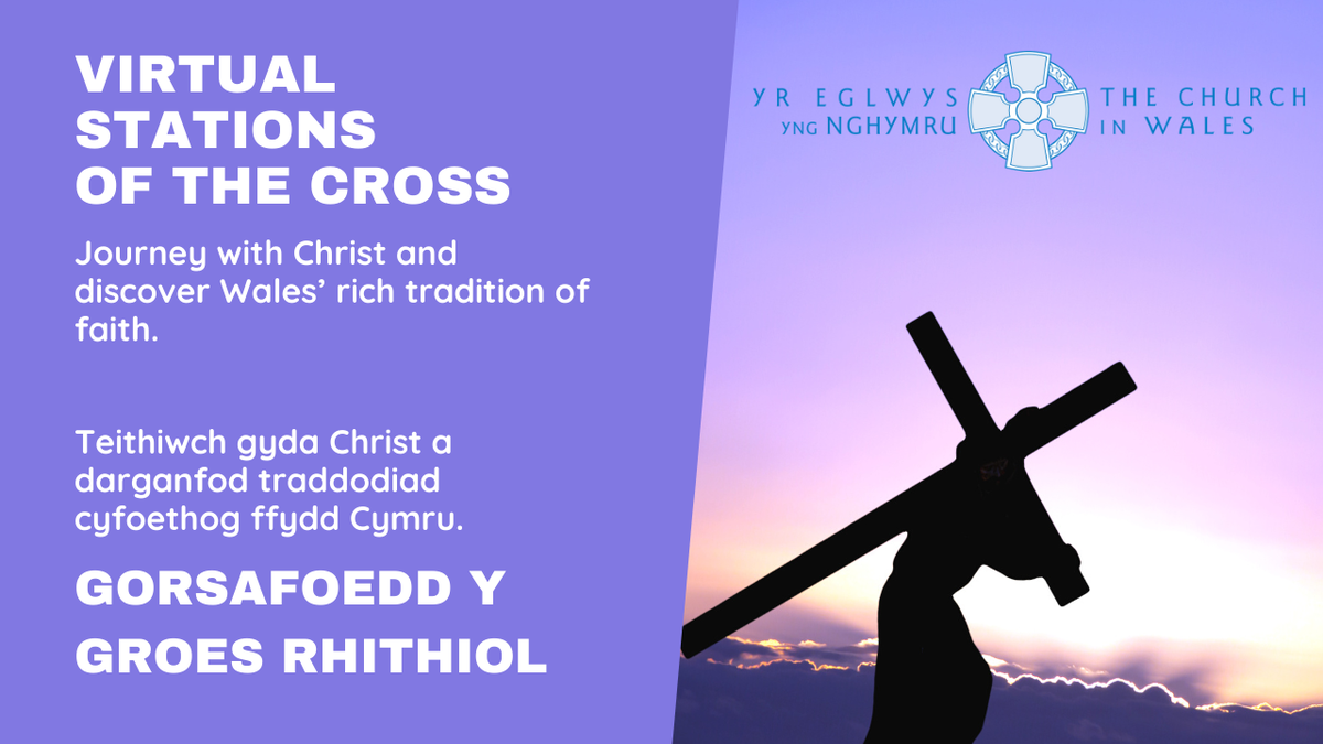 Virtual Stations of the Cross - Journey with Christ and discover Wales' rich tradition of faith